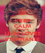KEEP CALM BECAUSE LIAM LOVES STEPHANIE - Personalised Poster A1 size