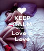 KEEP CALM BECAUSE Love is Love - Personalised Poster A1 size