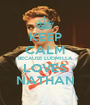 KEEP CALM BECAUSE LUDMILLA LOVES NATHAN - Personalised Poster A1 size