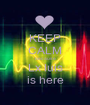 KEEP CALM because Lx luis is here - Personalised Poster A1 size
