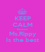 KEEP CALM Because  Ms.Rippy Is the best - Personalised Poster A1 size