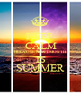 KEEP  CALM BECAUSE NEXT MONTH IS SUMMER - Personalised Poster A1 size