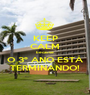 KEEP CALM because O 3º ANO ESTÁ TERMINANDO! - Personalised Poster A1 size