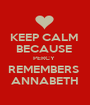 KEEP CALM  BECAUSE  PERCY  REMEMBERS  ANNABETH - Personalised Poster A1 size