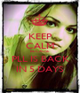 KEEP CALM BECAUSE PLL IS BACK IN 5 DAYS - Personalised Poster A1 size