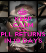 KEEP CALM BECAUSE PLL RETURNS IN 19 DAYS - Personalised Poster A1 size