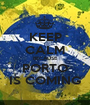 KEEP CALM BECAUSE PORTO IS COMING - Personalised Poster A1 size