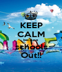 KEEP CALM because schools Out!! - Personalised Poster A1 size