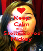 Keep Calm Because Stella Loves Mickey - Personalised Poster A1 size
