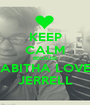 KEEP CALM BECAUSE TABITHA LOVES JERRELL - Personalised Poster A1 size