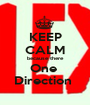 KEEP CALM because there One  Direction  - Personalised Poster A1 size
