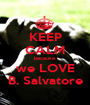 KEEP CALM because we LOVE B. Salvatore - Personalised Poster A1 size