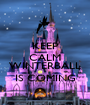 KEEP CALM because WINTERBALL IS COMING - Personalised Poster A1 size