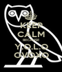 KEEP CALM BECAUSE Y.O.L.O OVOXO - Personalised Poster A1 size