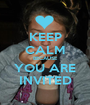 KEEP CALM BECAUSE YOU ARE INVITED - Personalised Poster A1 size