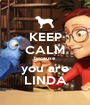 KEEP CALM because you are LINDA - Personalised Poster A1 size