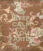 KEEP CALM BECAUSE YOU FARTED - Personalised Poster A1 size