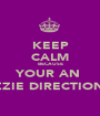 KEEP CALM BECAUSE YOUR AN  AUZZIE DIRECTIONER  - Personalised Poster A1 size