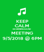 KEEP CALM BEGINNING BAND MEETING 9/5/2018 @ 6PM - Personalised Poster A1 size