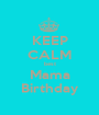 KEEP CALM best Mama Birthday - Personalised Poster A1 size