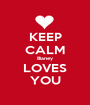 KEEP CALM Bianey LOVES YOU - Personalised Poster A1 size