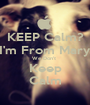 KEEP Calm? Bitch I'm From Marysville  We Don't  Keep Calm - Personalised Poster A1 size