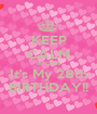 KEEP CALM BITCHES It's My 28th BIRTHDAY!! - Personalised Poster A1 size