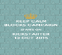 KEEP CALM BLOCKS CAMPAIGN STARTS ON KICKSTARTER 13 OCT 2015 - Personalised Poster A1 size