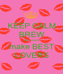 KEEP CALM BREW SETTERS make BEST LOVERS - Personalised Poster A1 size