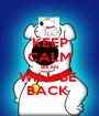 KEEP CALM BRIAN WILL BE  BACK  - Personalised Poster A1 size