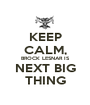 KEEP CALM, BROCK LESNAR IS NEXT BIG THING - Personalised Poster A1 size