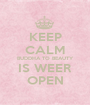 KEEP CALM BUDDHA TO BEAUTY IS WEER OPEN - Personalised Poster A1 size