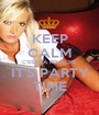 KEEP CALM C'EST LA RELÂCHE IT'S PARTY TIME - Personalised Poster A1 size