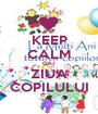KEEP CALM CA-I ZIUA COPILULUI - Personalised Poster A1 size