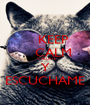 KEEP     CALM     CALLATE Y ESCUCHAME - Personalised Poster A1 size