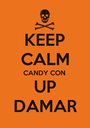 KEEP CALM CANDY CON UP DAMAR - Personalised Poster A1 size