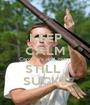 KEEP CALM Caroline's drill team STILL  SUCKS - Personalised Poster A1 size