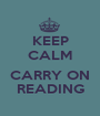 KEEP CALM  CARRY ON READING - Personalised Poster A1 size
