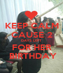KEEP CALM CAUSE 2 DAYS LEFT FOR HER  BIRTHDAY - Personalised Poster A1 size
