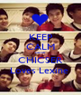 KEEP CALM cause  CHICSER Loves Lexine  - Personalised Poster A1 size