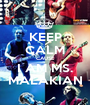 KEEP CALM CAUSE I AM MS. MALAKIAN - Personalised Poster A1 size
