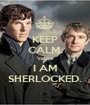 KEEP CALM. 'cause I AM SHERLOCKED. - Personalised Poster A1 size