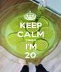 KEEP CALM 'cause I'M 20 - Personalised Poster A1 size