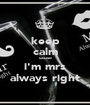 keep calm cause i'm mrs always right - Personalised Poster A1 size