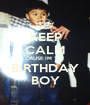 KEEP CALM CAUSE IM THE BIRTHDAY BOY - Personalised Poster A1 size