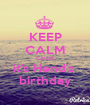 KEEP CALM CAUSE it's Hend's  birthday - Personalised Poster A1 size