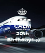 KEEP CALM 'cause it's my 20th  Birthday! ;) - Personalised Poster A1 size