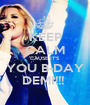 KEEP CALM CAUSE IT'S YOU B-DAY DEMI!!!  - Personalised Poster A1 size