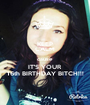 KEEP CALM cause IT'S YOUR 16th BIRTHDAY BITCH!!! - Personalised Poster A1 size