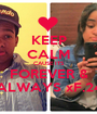 KEEP CALM CAUSE ITS FOREVER & ALWAYS xF.24 - Personalised Poster A1 size